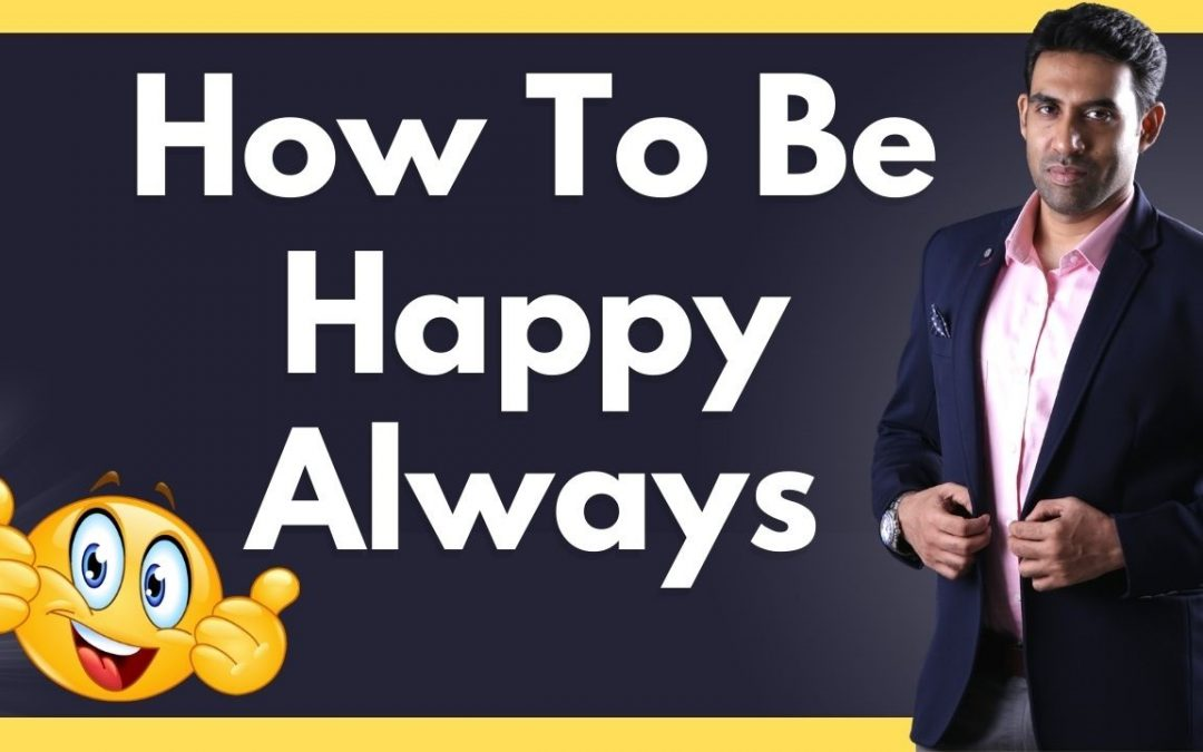 How To Be Happy Always
