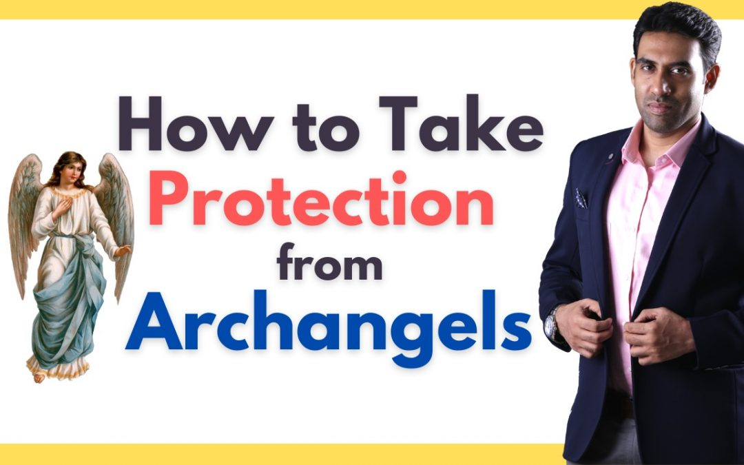 How To Take Protection From Archangels