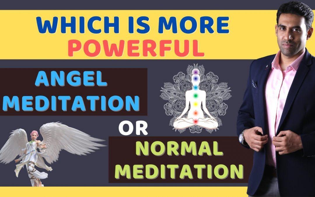 Angel Meditation Vs Normal Meditation