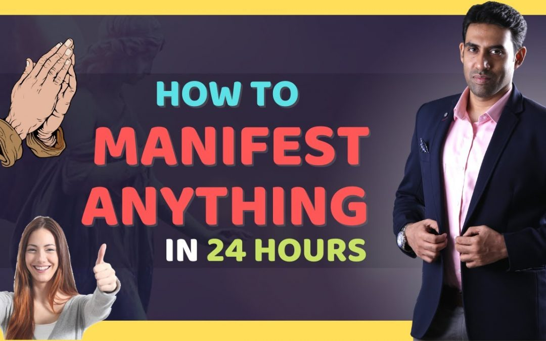 How To Manifest In 24 Hours