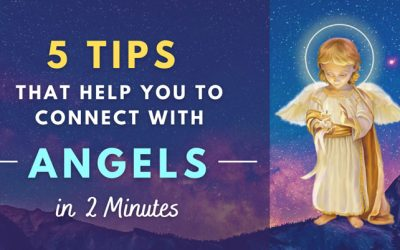 5 Tips That Help You To Connect With Angels in 2 Minutes