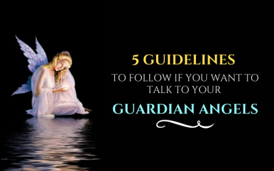 5 Guidelines To Follow If You Want To Talk To Your Guardian Angels