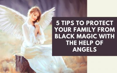 5 Tips To Protect Your Family With The Help Of Angels