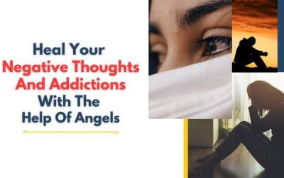 Heal Your Negative Thoughts And Addictions With The Help Of Angels