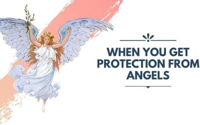 4 Signs To Know When You Get The Protection From Angels