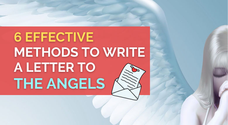 6 Effective Methods To Write A Letter To The Angels