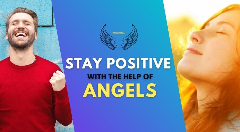 8 Ways To Stay Positive Everytime With The Help Of Angels