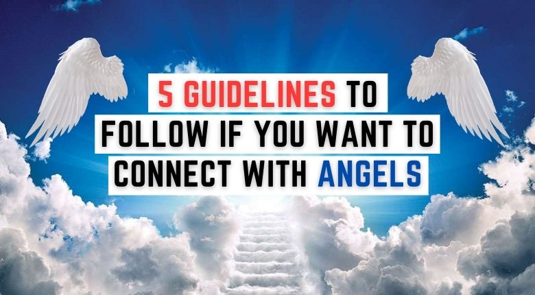 5 Guidelines To Follow If You Want To Connect With Angels