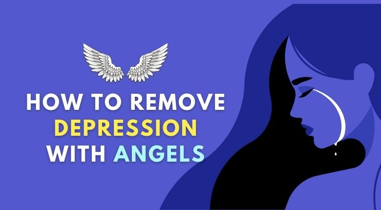 7 Effective Ways To Overcome Depression With Help Of Angels