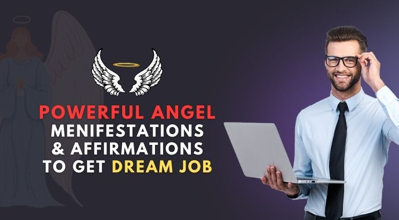 7 Powerful Manifestations & Affirmations For Your Dream Job