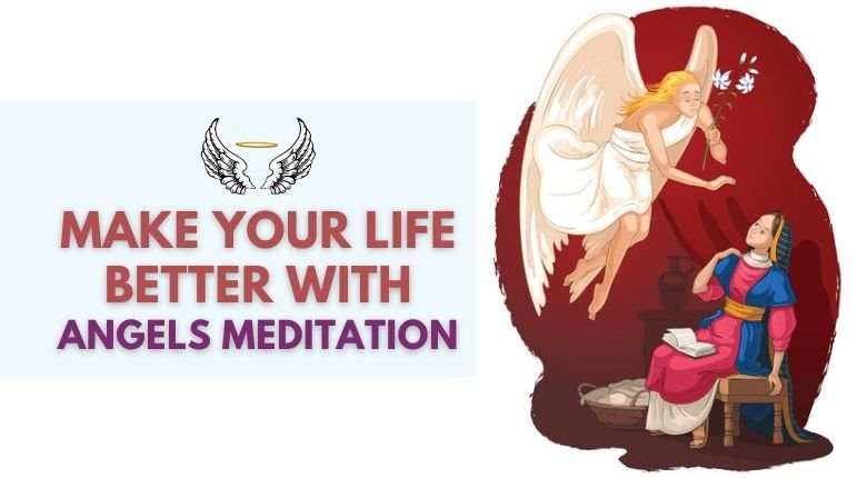 5 Reasons Why You Must Do Angel Meditation To Make Your Life Better